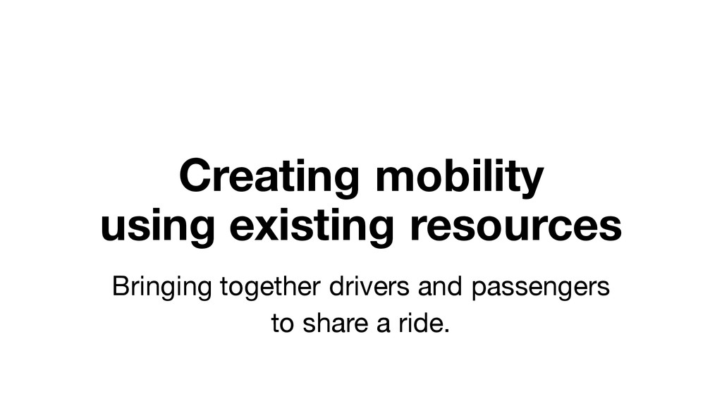 Creating mobility using existing resources Brin...
