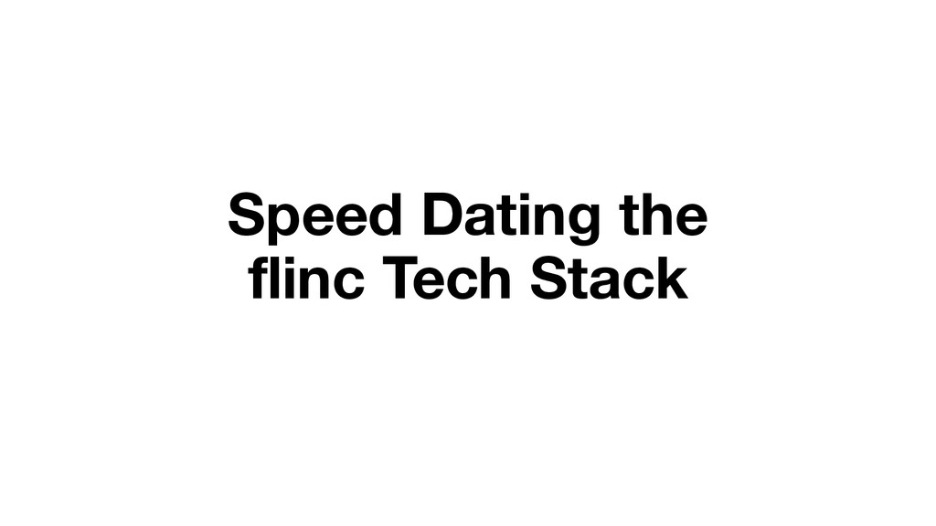 Speed Dating the flinc Tech Stack