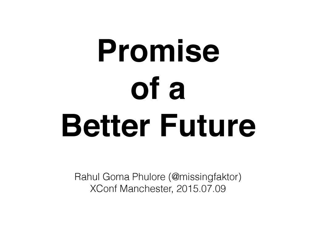 Promise of a Better Future Rahul Goma Phulore (...