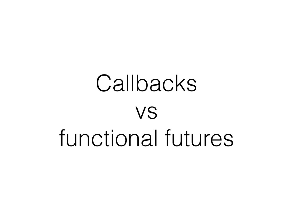 Callbacks vs functional futures