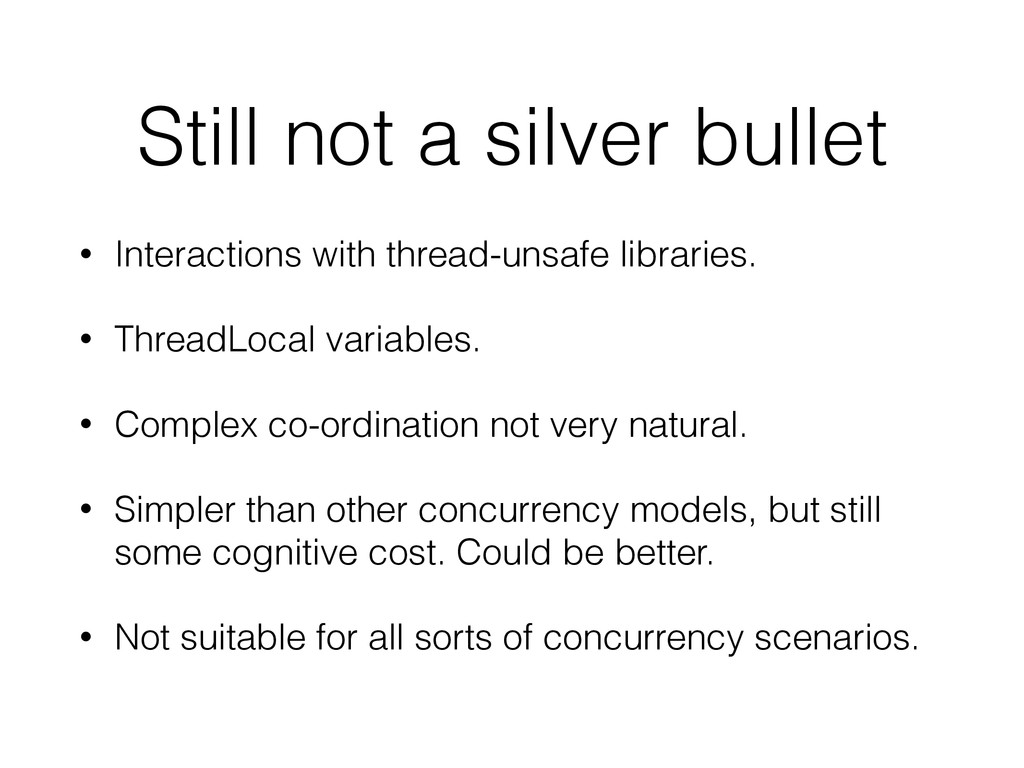 Still not a silver bullet • Interactions with t...