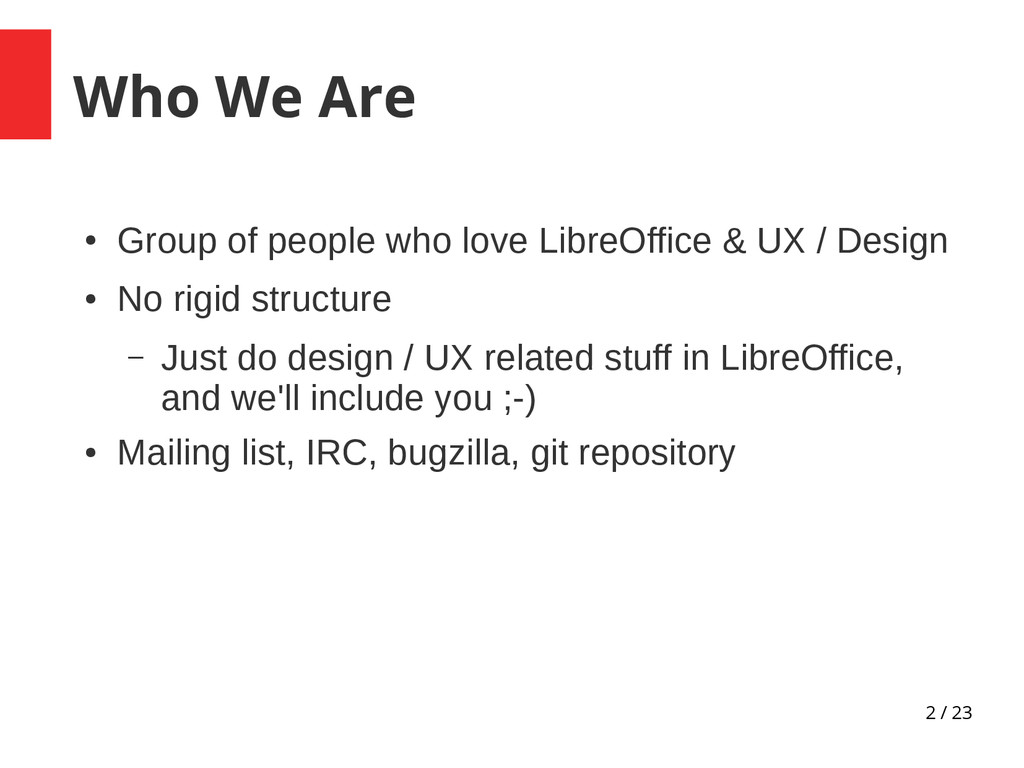 2 / 23 Who We Are ● Group of people who love Li...