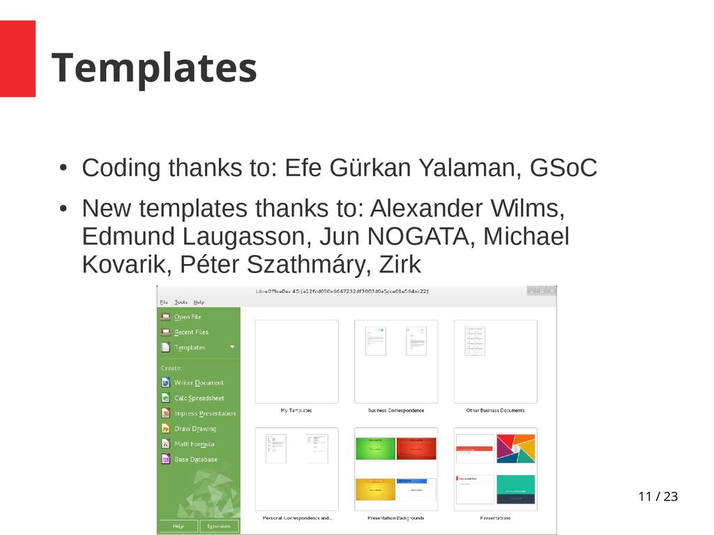 11 / 23 Templates ● Coding thanks to: Efe Gürka...