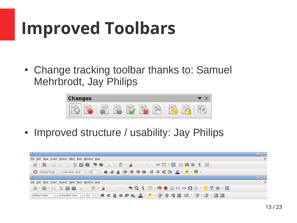 13 / 23 Improved Toolbars ● Change tracking too...