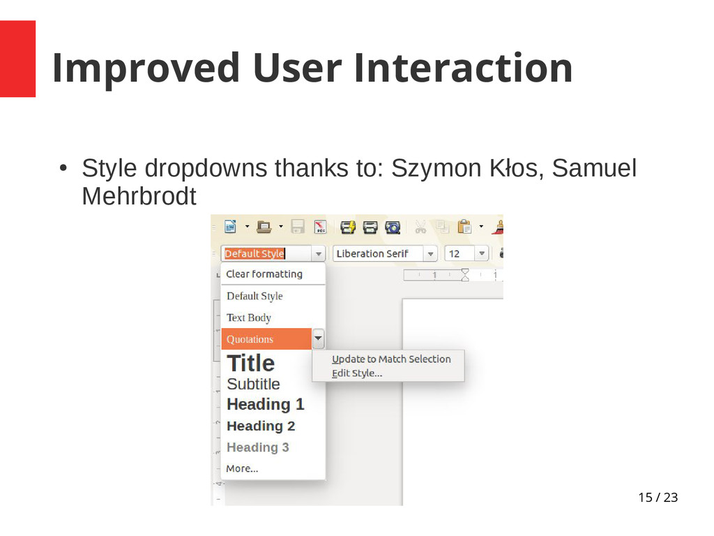 15 / 23 Improved User Interaction ● Style dropd...