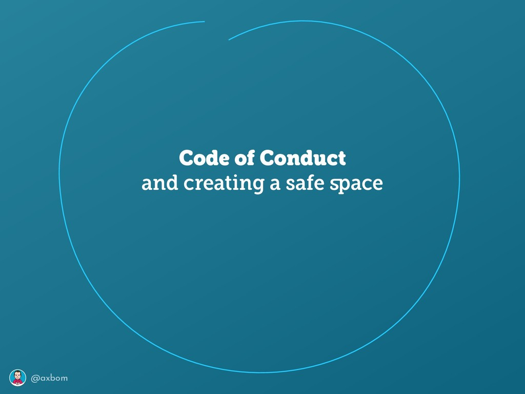 @axbom Code of Conduct and creating a safe space