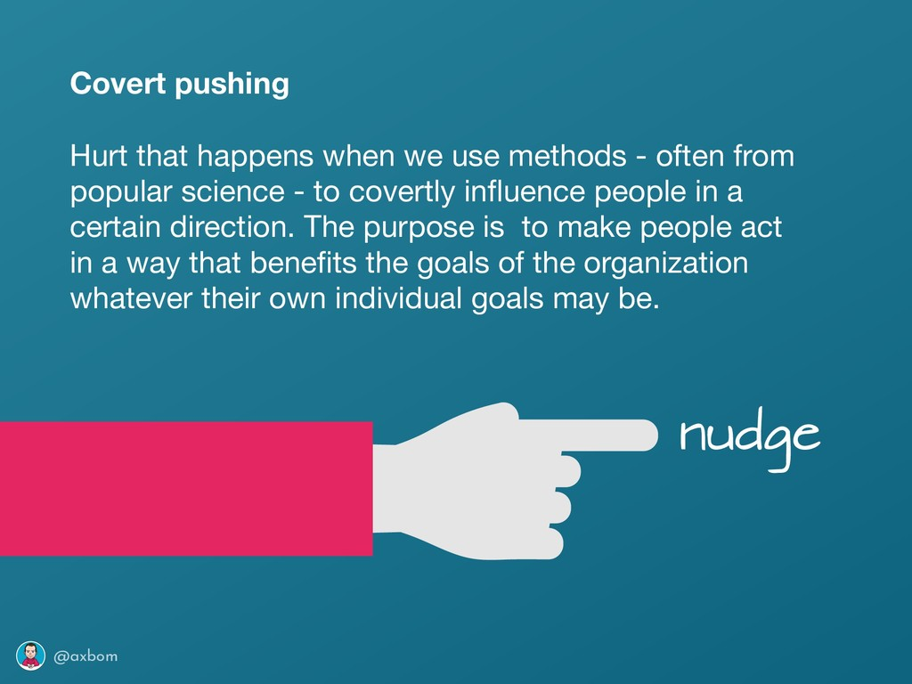 @axbom Covert pushing Hurt that happens when we...