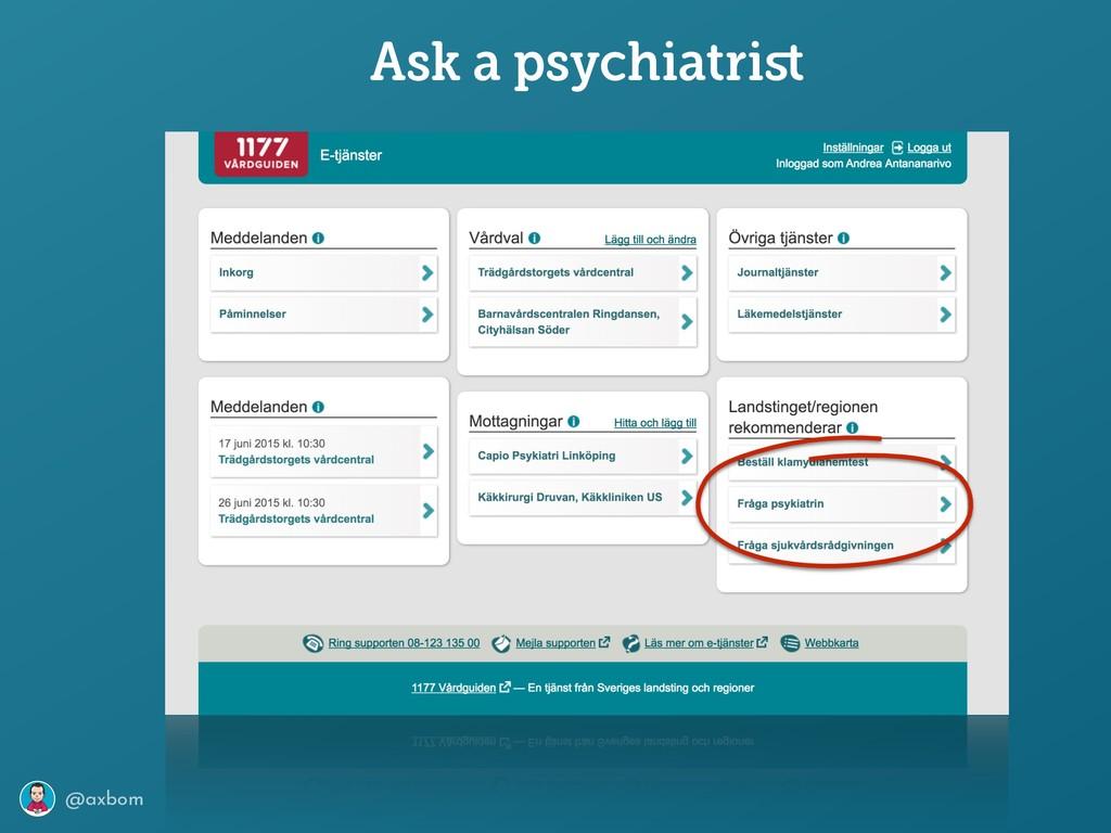 @axbom Ask a psychiatrist