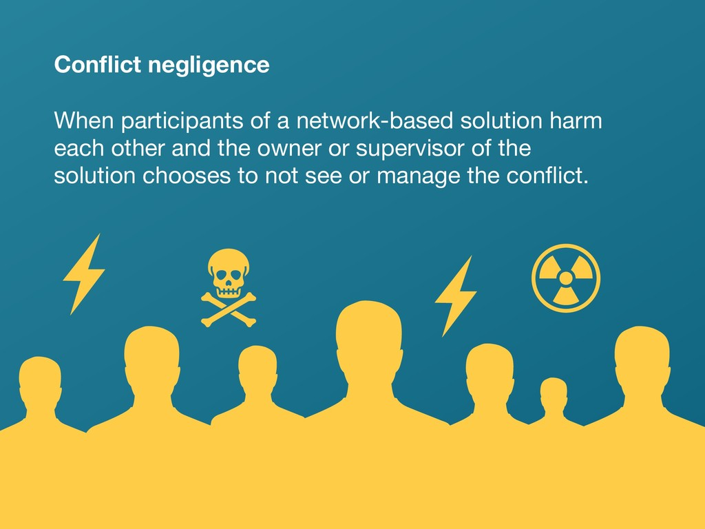 @axbom Conflict negligence When participants of ...