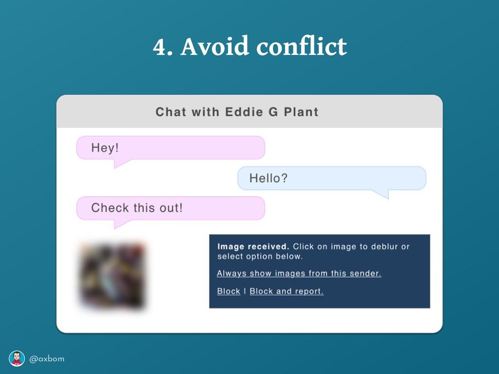 @axbom 4. Avoid conflict