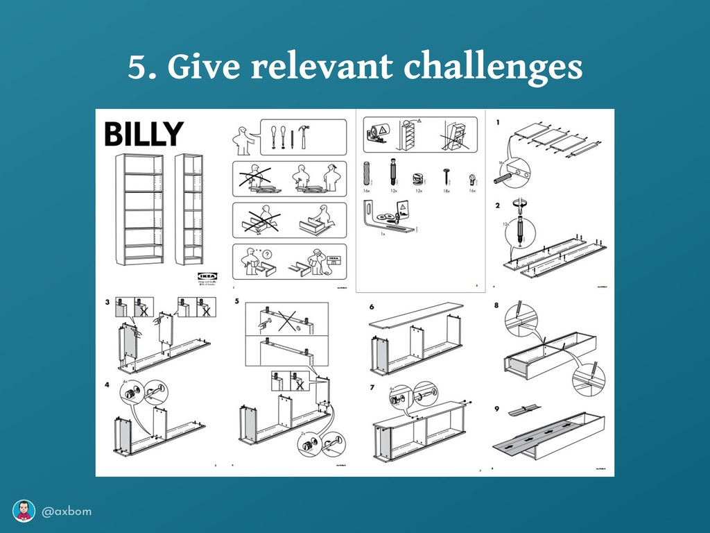 @axbom 5. Give relevant challenges