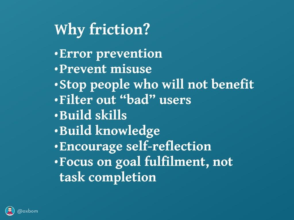 @axbom •Error prevention •Prevent misuse •Stop ...