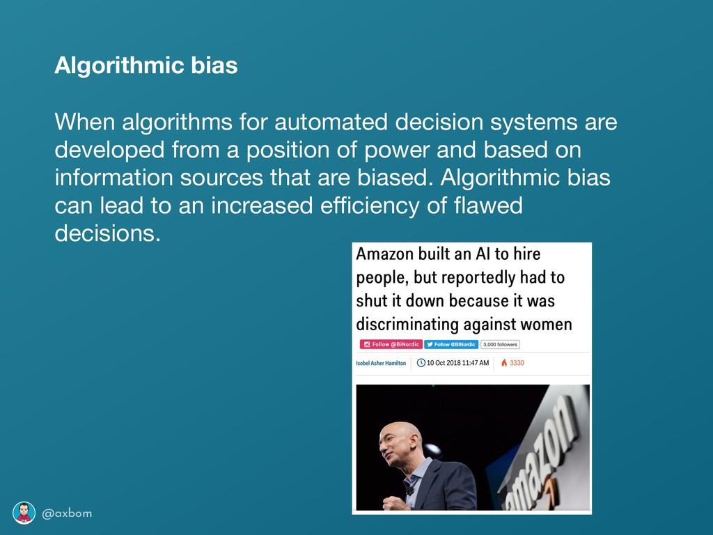 @axbom Algorithmic bias When algorithms for aut...