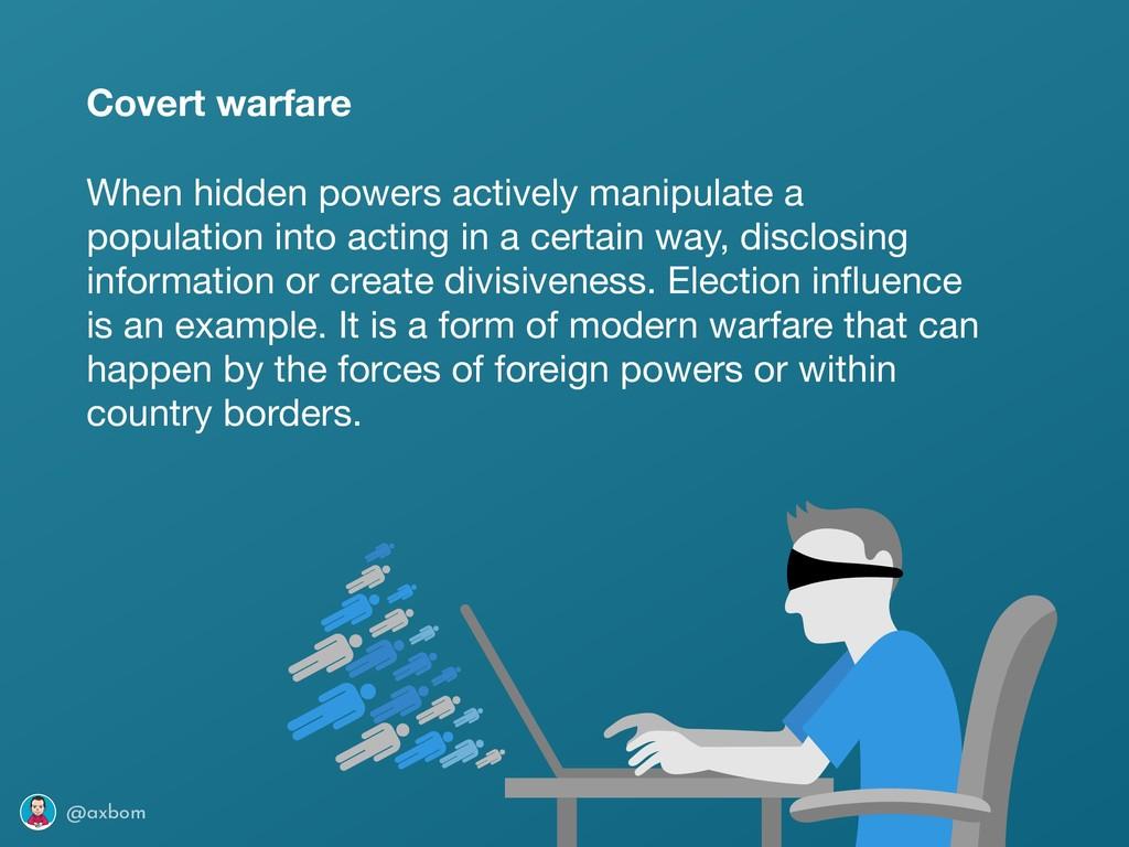 @axbom Covert warfare When hidden powers active...
