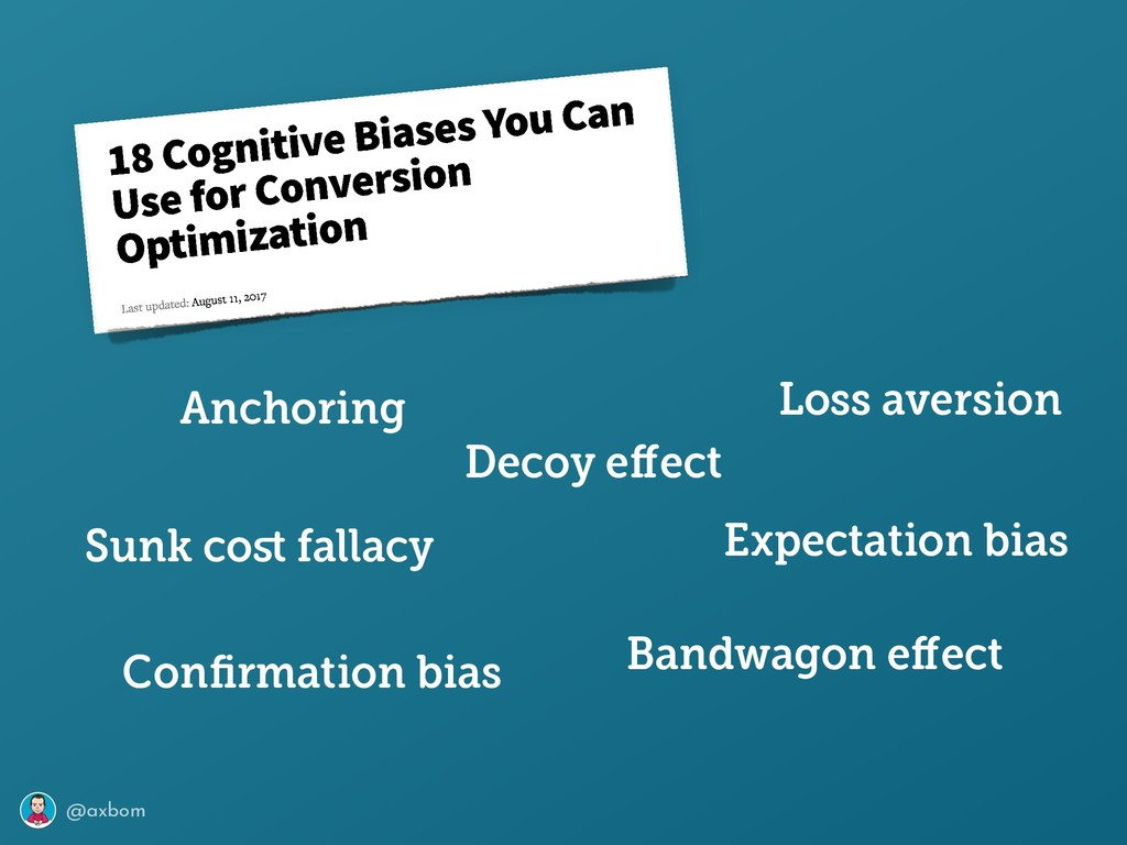 @axbom Loss aversion Sunk cost fallacy Anchoring...