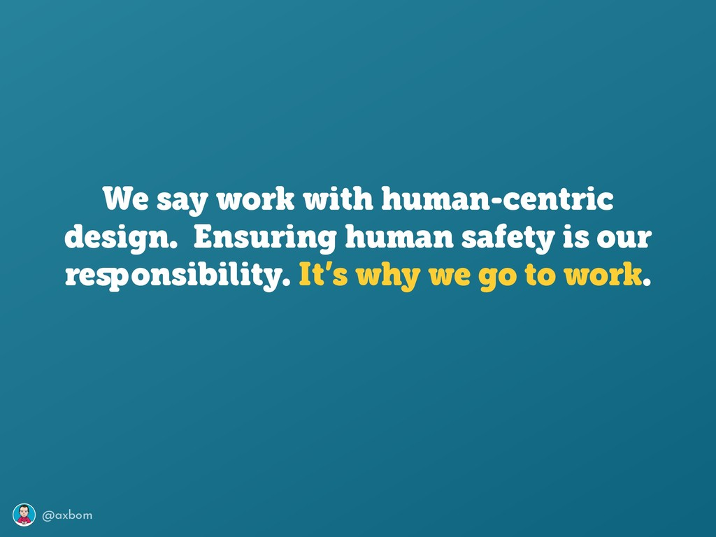 @axbom We say work with human-centric design. E...