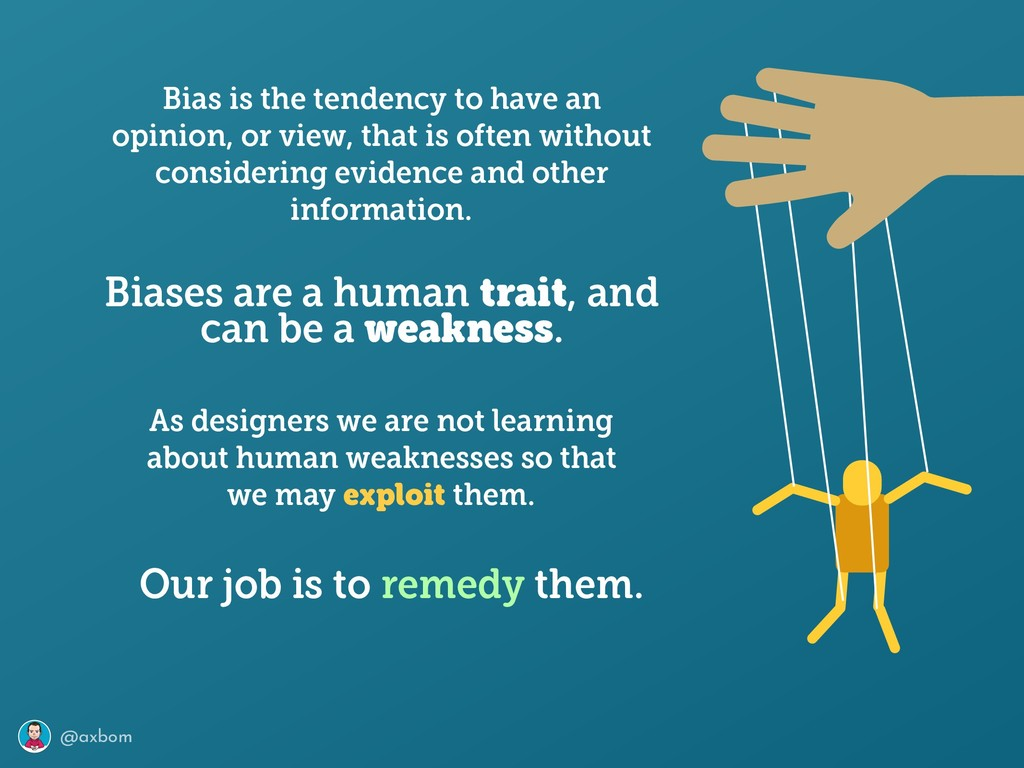 @axbom Bias is the tendency to have an opinion,...