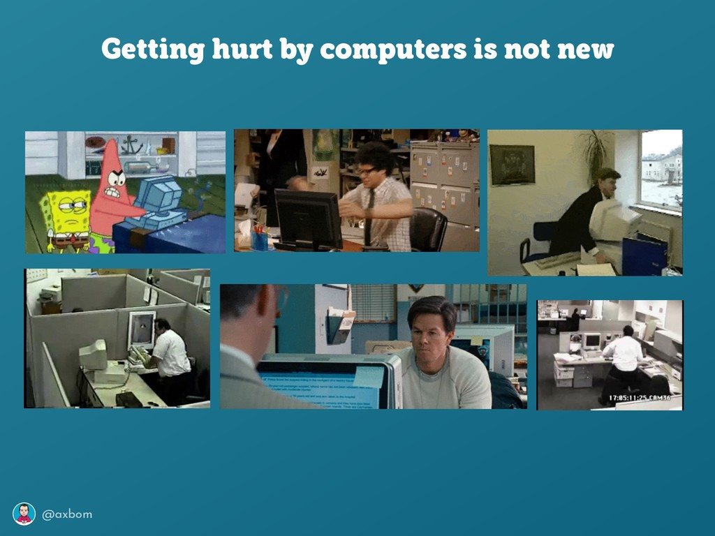 @axbom Getting hurt by computers is not new
