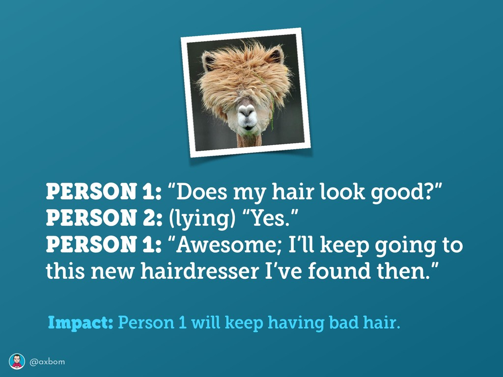 """@axbom PERSON 1: """"Does my hair look good?"""" PER..."""