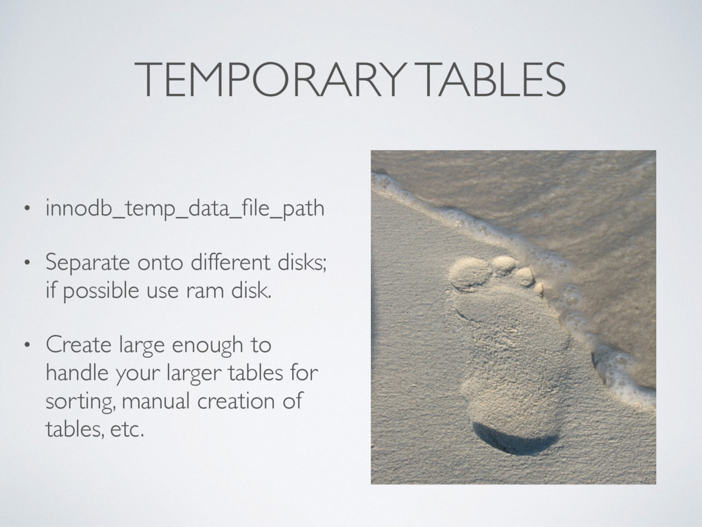 TEMPORARY TABLES • innodb_temp_data_file_path • ...