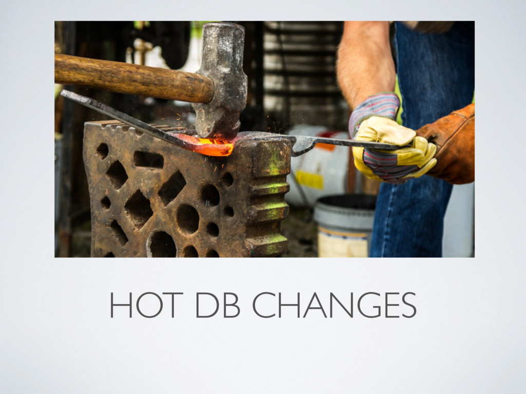 HOT DB CHANGES