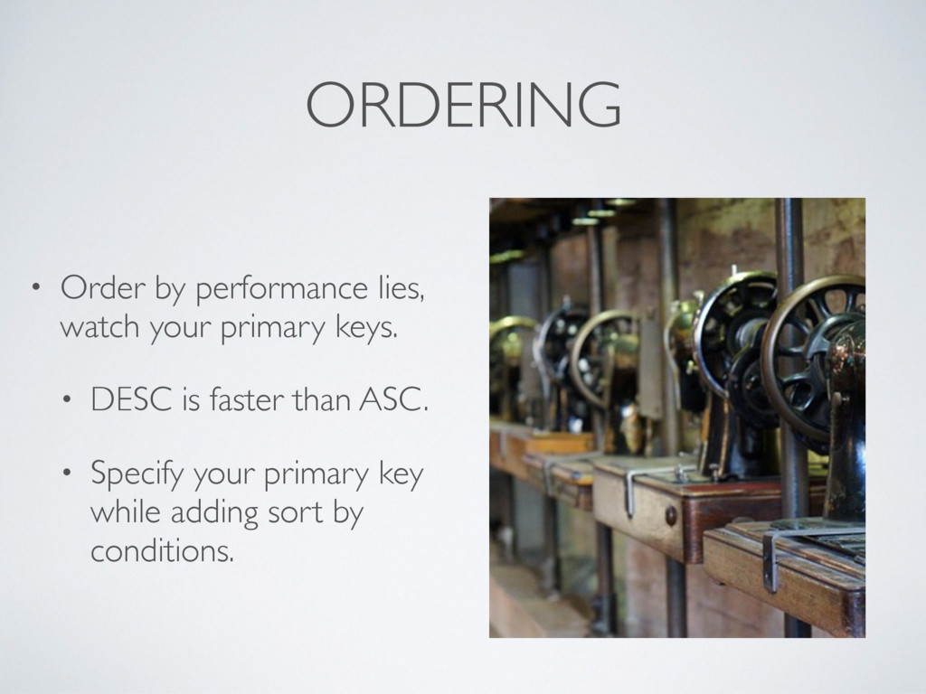 ORDERING • Order by performance lies, watch you...