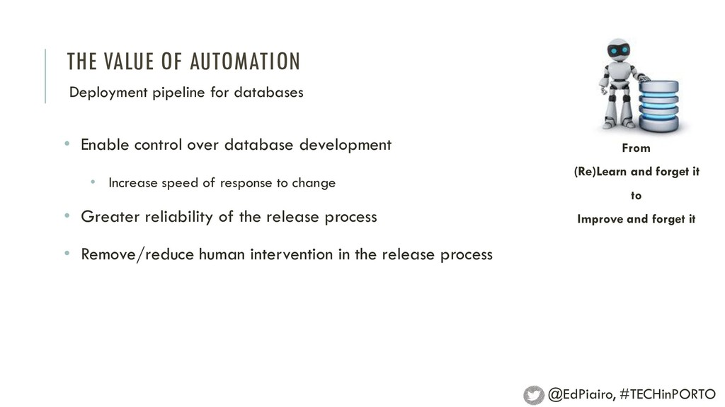 THE VALUE OF AUTOMATION Deployment pipeline for...