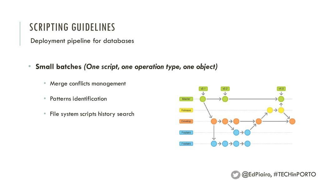 SCRIPTING GUIDELINES Deployment pipeline for da...