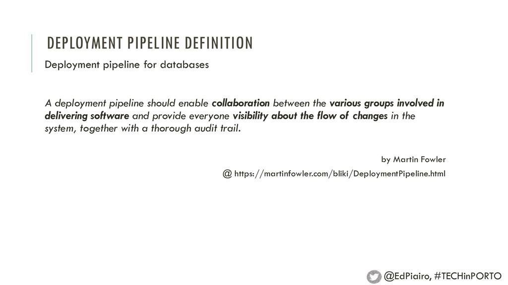 DEPLOYMENT PIPELINE DEFINITION A deployment pip...