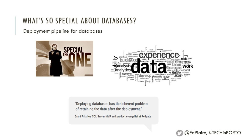 WHAT'S SO SPECIAL ABOUT DATABASES? Deployment p...