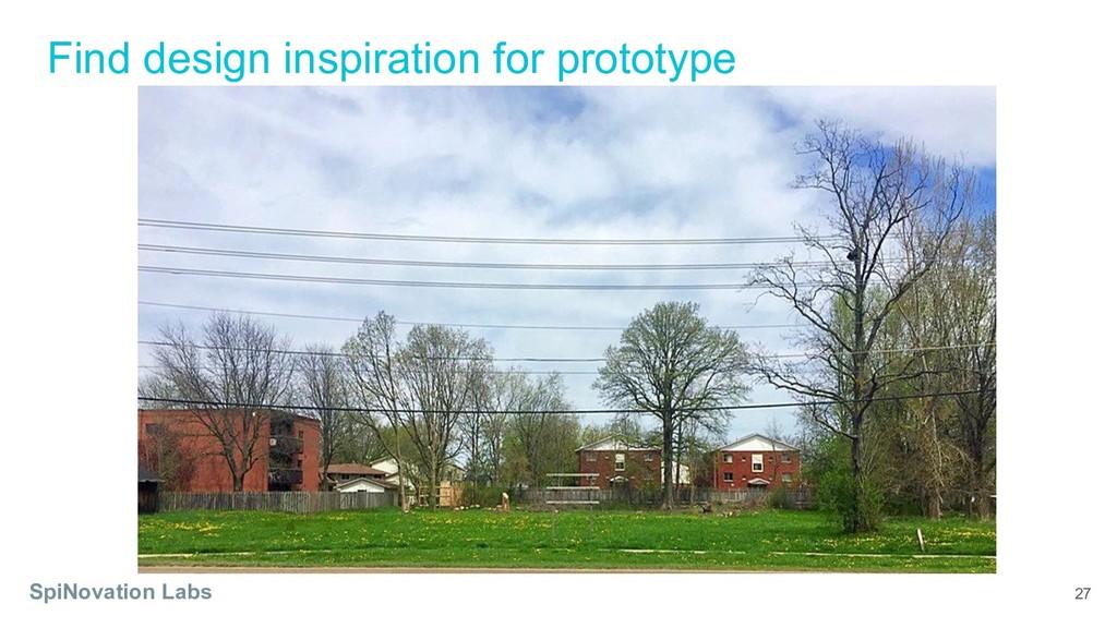 Find design inspiration for prototype SpiNovati...
