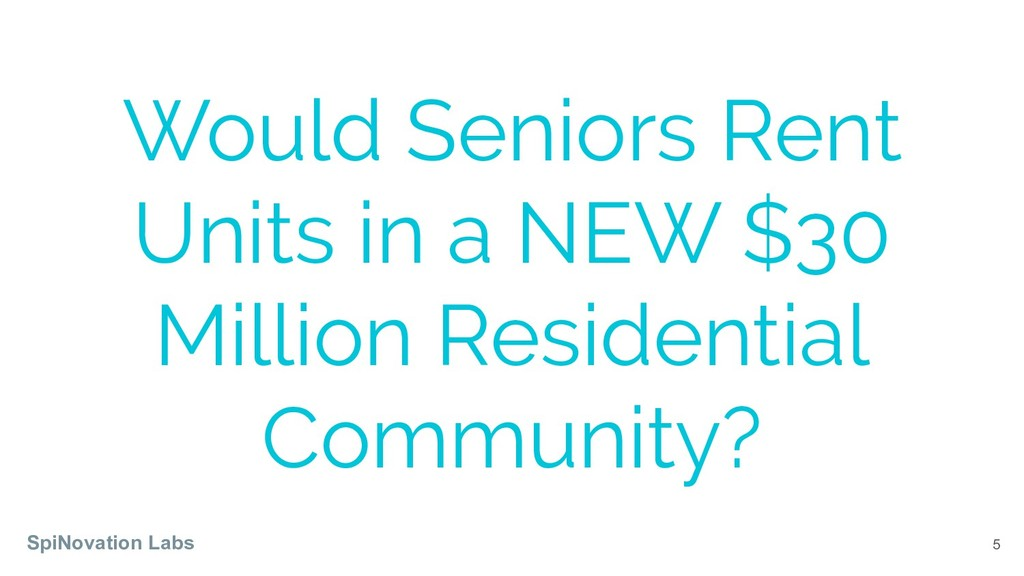 5 Would Seniors Rent Units in a NEW $30 Million...