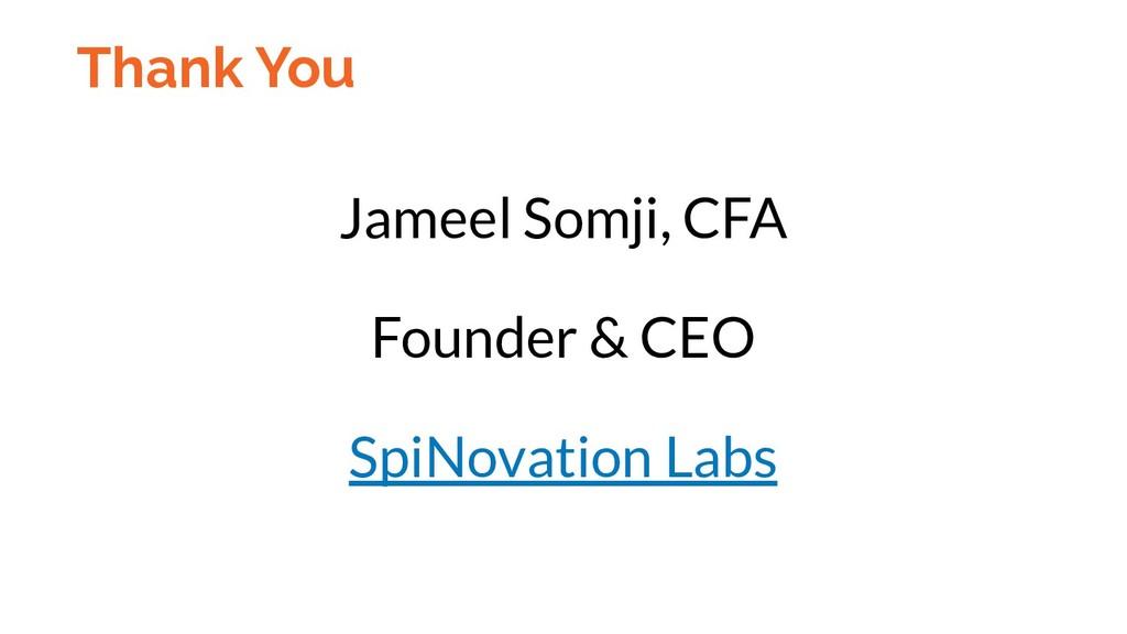 Jameel Somji, CFA Founder & CEO SpiNovation Lab...