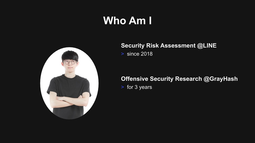 Who Am I Security Risk Assessment @LINE > since...