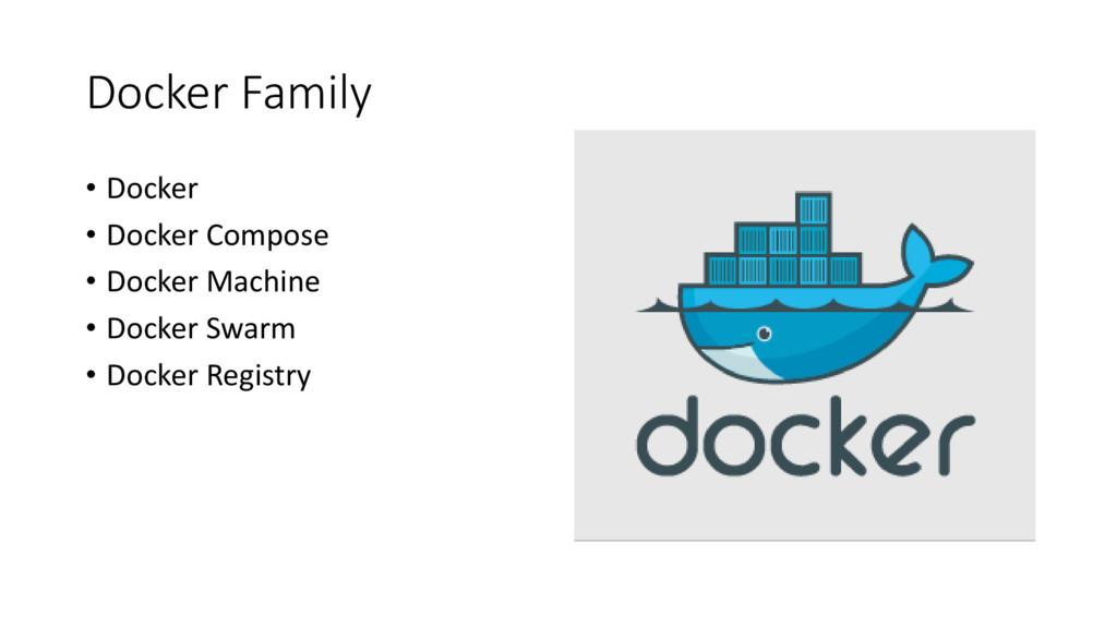 Docker Family • Docker • Docker Compose • Docke...