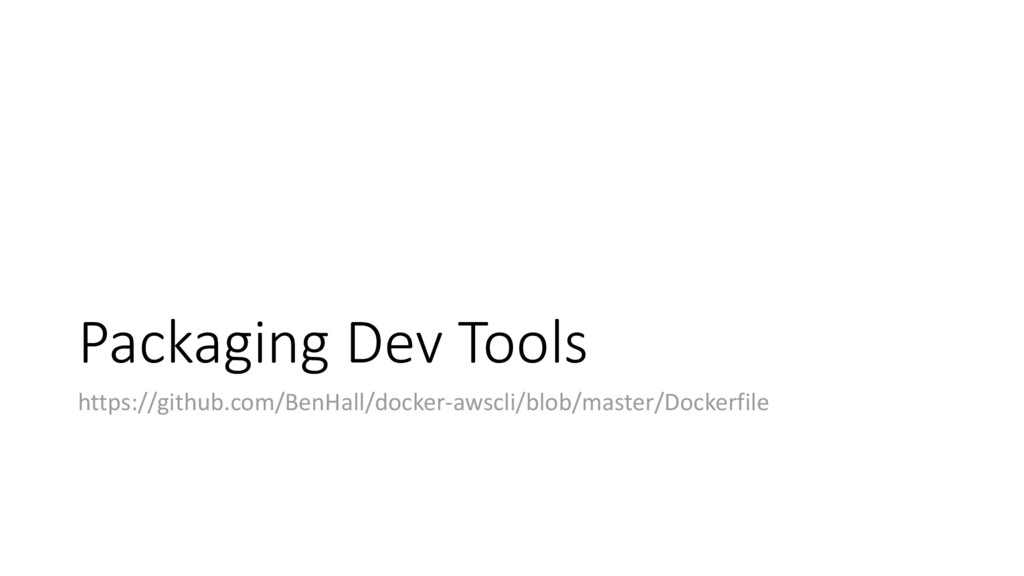 Packaging Dev Tools https://github.com/BenHall/...
