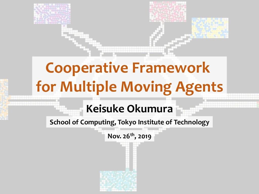 Cooperative Framework for Multiple Moving Agent...