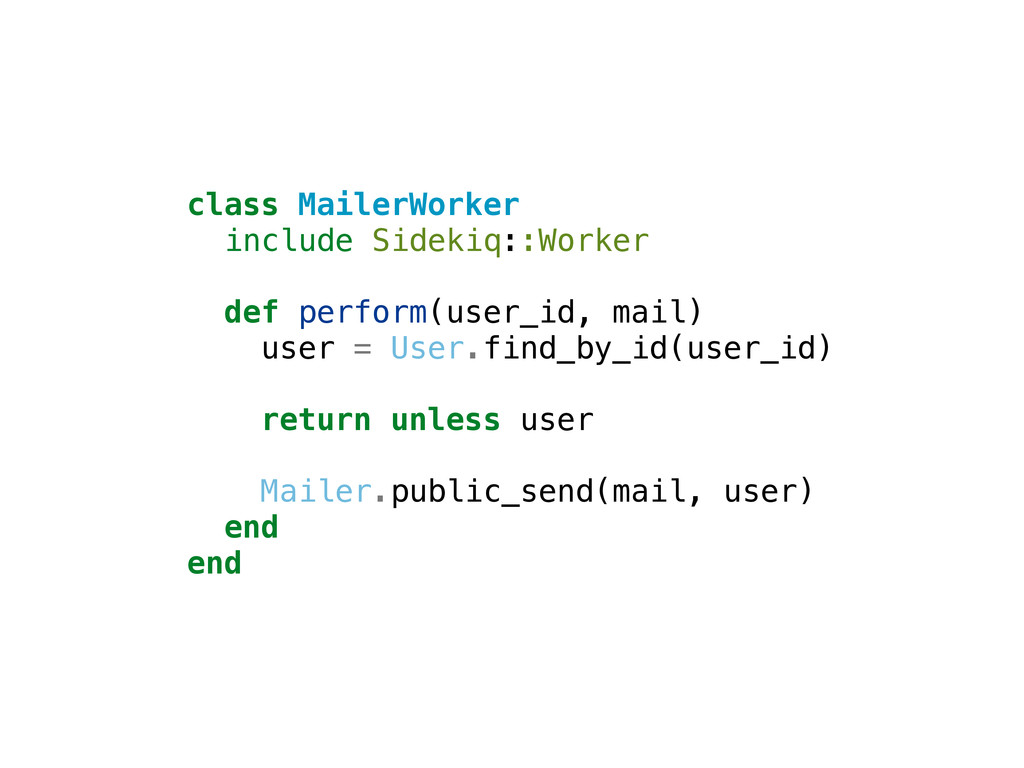class MailerWorker include Sidekiq::Worker def ...
