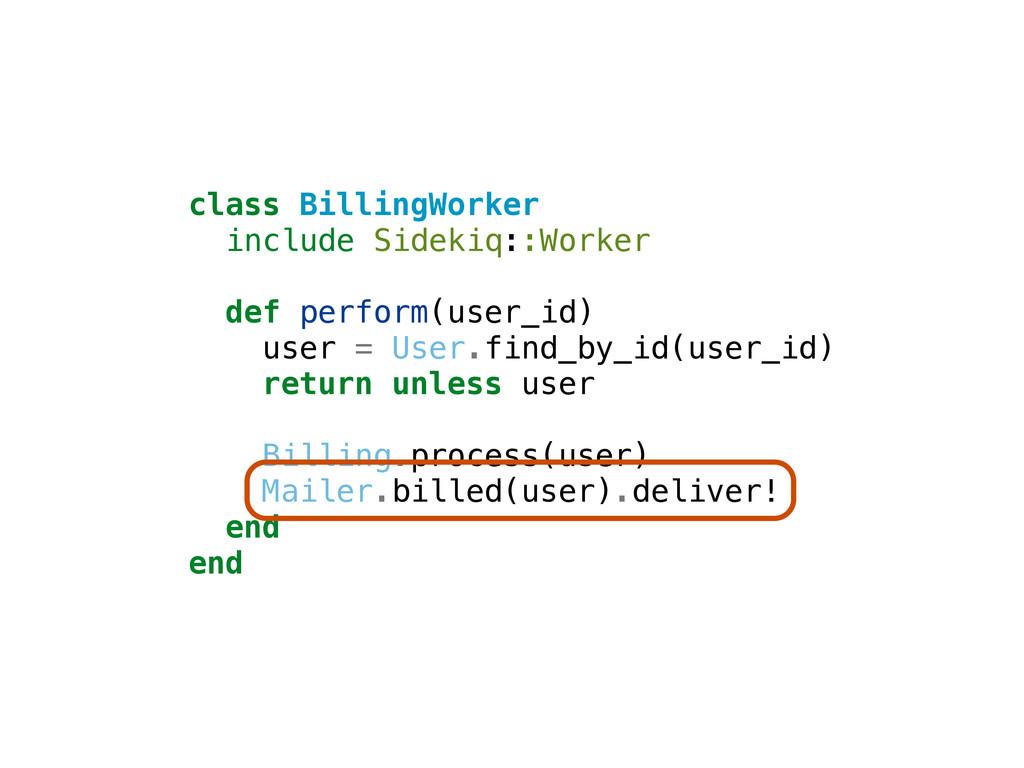 class BillingWorker include Sidekiq::Worker def...
