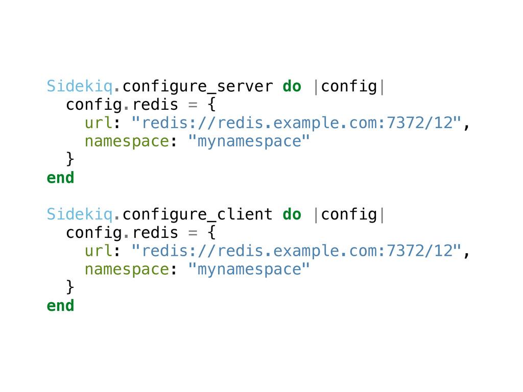 Sidekiq.configure_server do |config| config.red...
