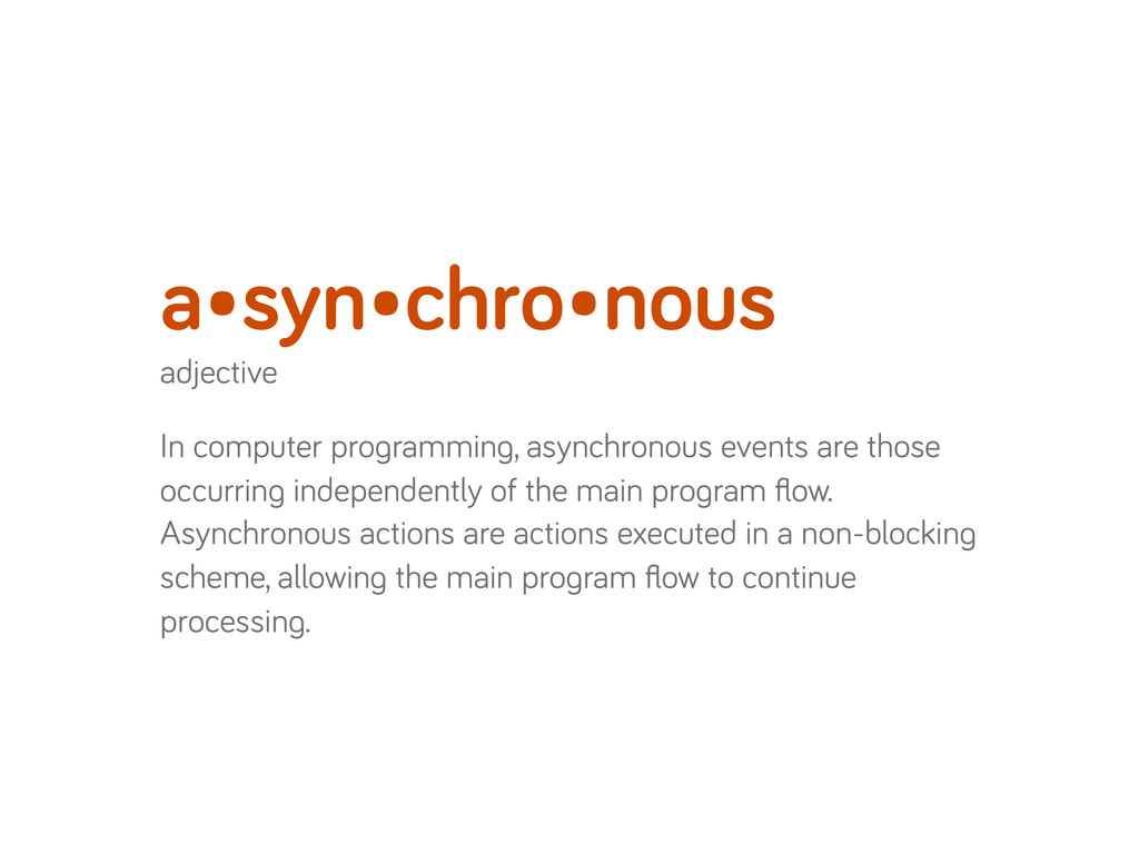 adjective In computer pro rammin , asynchronous...