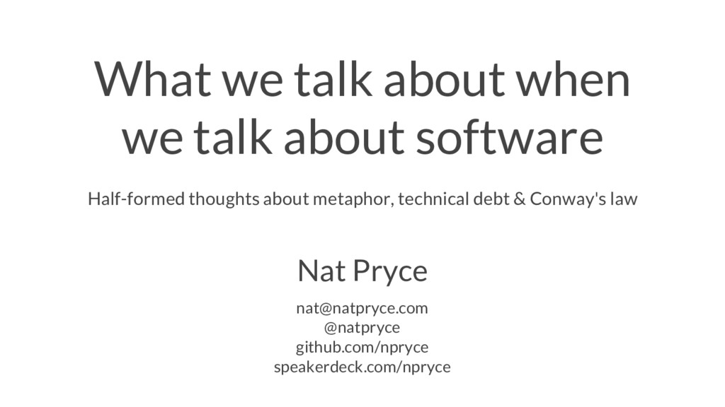 What we talk about when we talk about software ...