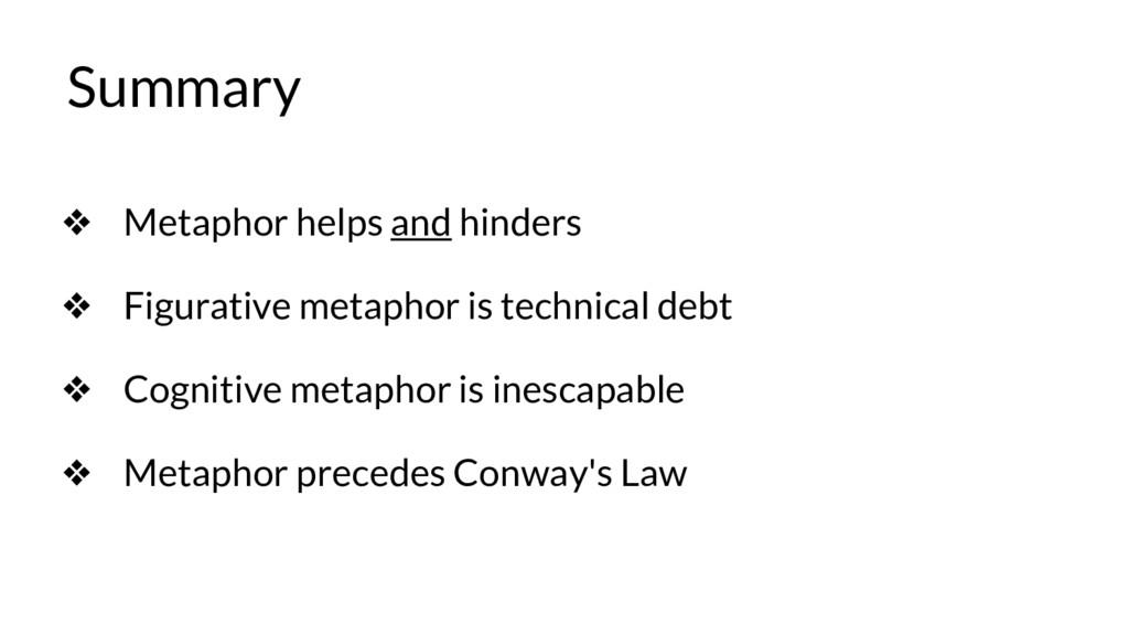Summary ❖ Metaphor helps and hinders ❖ Figurati...