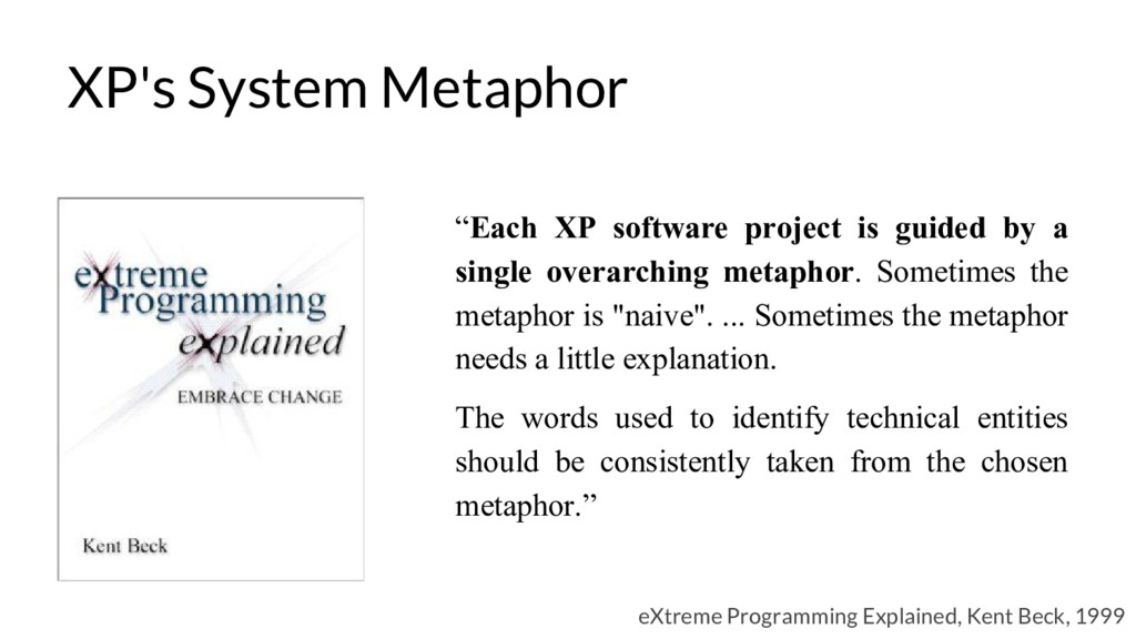 """""""Each XP software project is guided by a single..."""