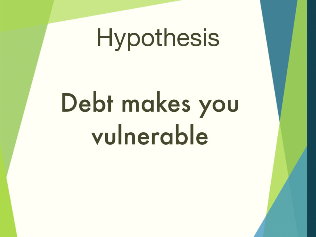 Hypothesis Debt makes you vulnerable