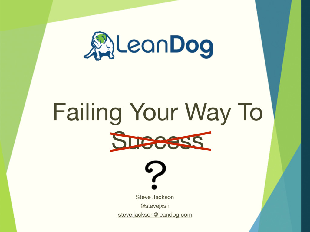 Failing Your Way To Success Steve Jackson  @ste...