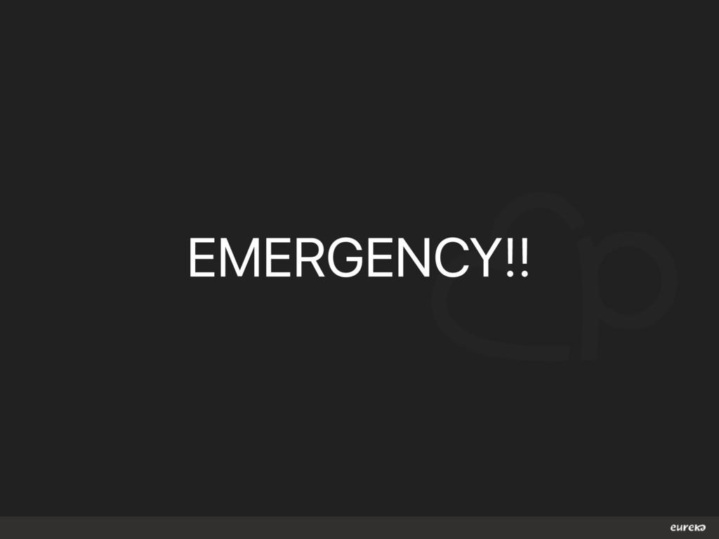 EMERGENCY!!