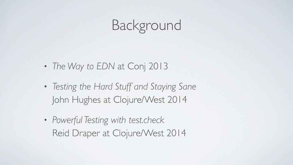 Background • The Way to EDN at Conj 2013 • Test...
