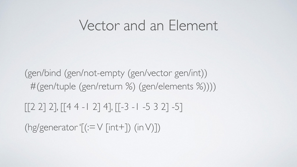 Vector and an Element (gen/bind (gen/not-empty ...