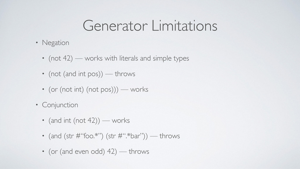 Generator Limitations • Negation • (not 42) — w...